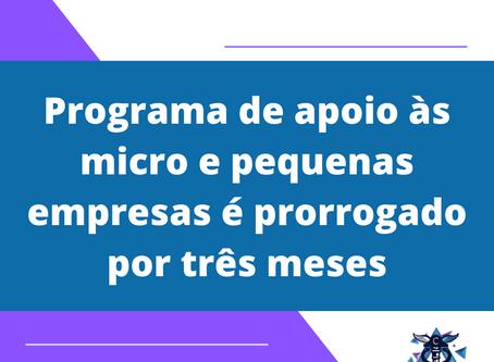 Programa de apoio às micro e pequenas empresas é prorrogado por três meses