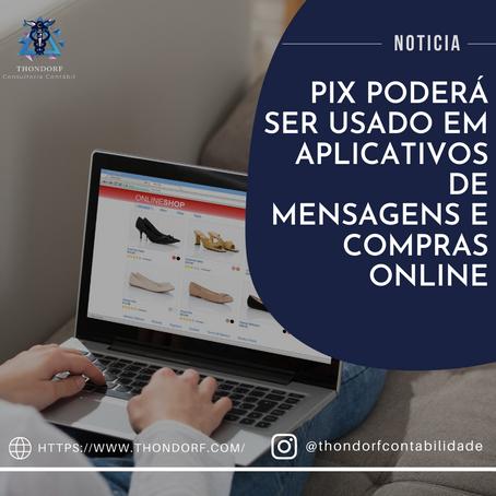 Pix poderá ser usado em aplicativos de mensagens e compras online