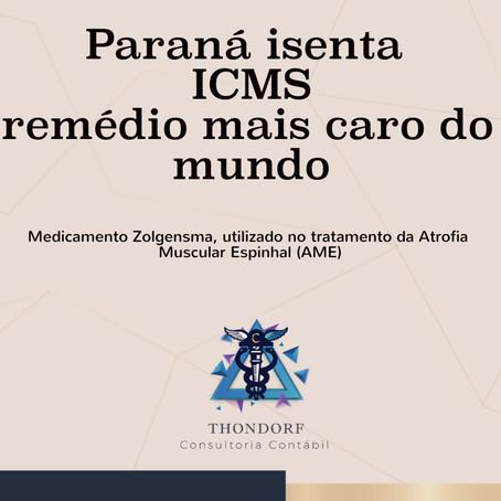 Paraná isenta de ICMS remédio mais caro do mundo