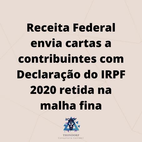 Receita Federal envia cartas a contribuintes com Declaração do IRPF 2020 retida na malha fina