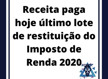 Receita paga hoje último lote de restituição do Imposto de Renda 2020