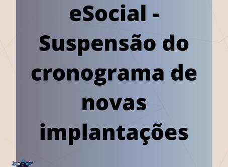 eSocial - Suspensão do cronograma de novas implantações