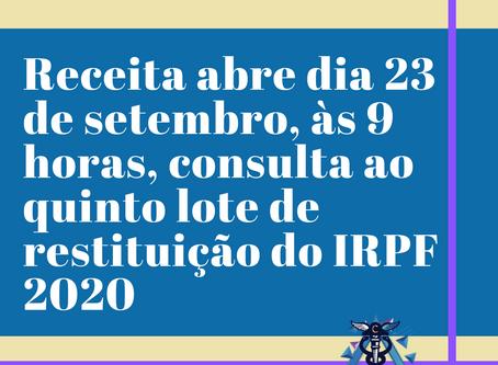 Receita abre dia 23 de setembro, às 9 horas, consulta ao quinto lote de restituição do IRPF 2020