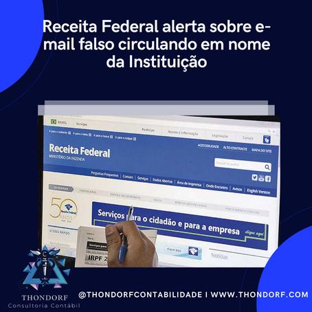 Receita Federal alerta sobre e-mail falso circulando em nome da Instituição