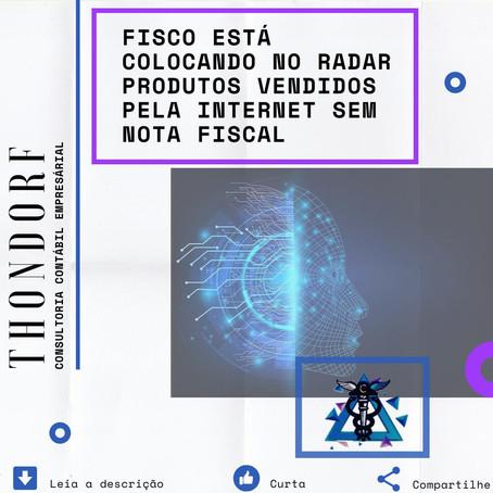 Fisco está colocando no radar produtos vendidos pela internet sem nota fiscal
