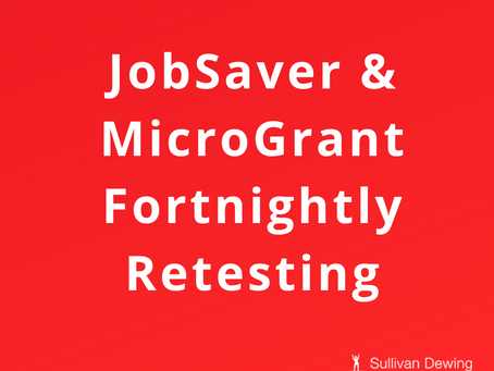 JobSaver and MicroGrant Fortnightly Retesting Required