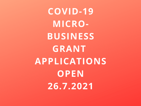 COVID-19 Micro-Business Grant - Opens 26.7.21 - Specific Details