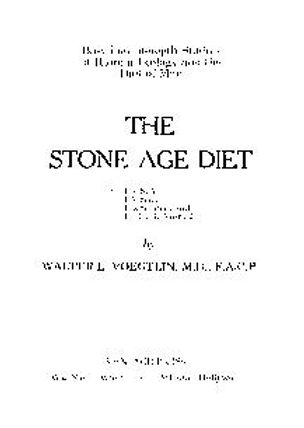 The Stone Age Diet: Based On In Depth Studies Of Human Ecology And The Diet Of Man