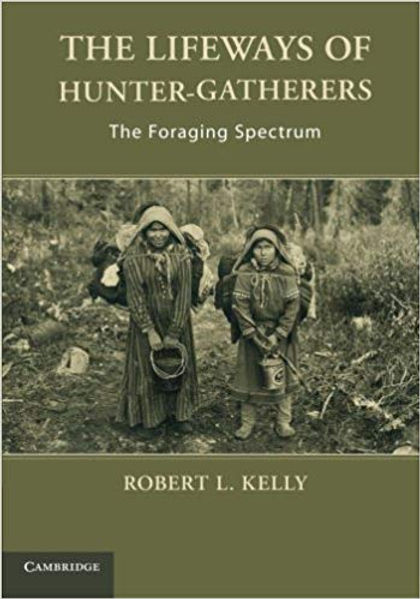 The Lifeways of Hunter-Gatherers: The Foraging Spectrum