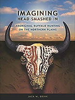 Imagining Head Smashed In: Aboriginal Buffalo Hunting on the Northern Plains