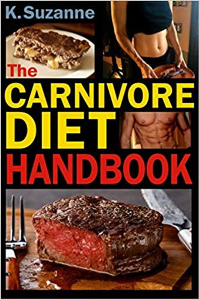 The Carnivore Diet Handbook: Get Lean, Strong, and Feel Your Best Ever on a 100% Animal-Based Diet