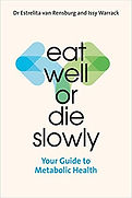 Eat Well or Die Slowly: Guide to Metabolic Health