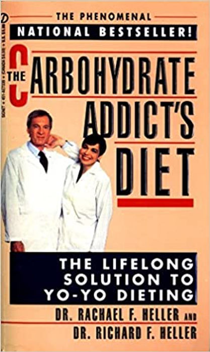 The Carbohydrate Addict's Diet: The Lifelong Solution to Yo-Yo Dieting