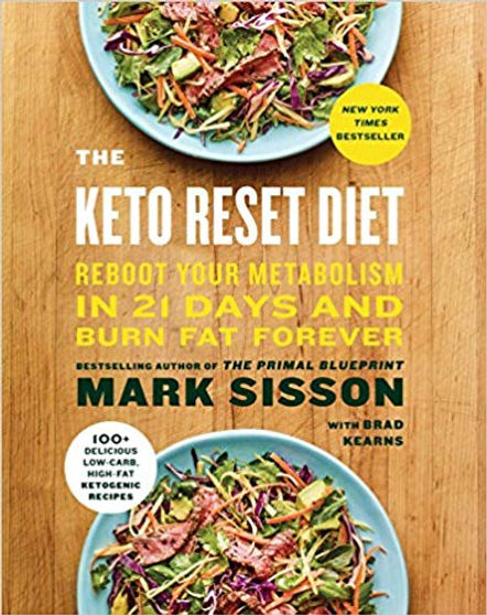 The Keto Reset Diet: Reboot Your Metabolism in 21 Days and Burn Fat Forever