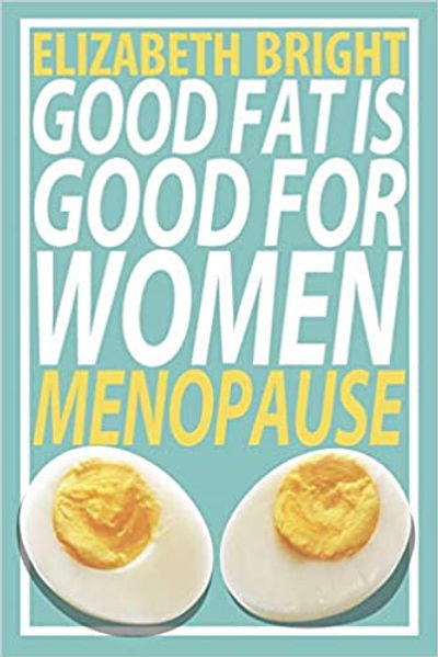 Good Fat is Good for Women: Menopause