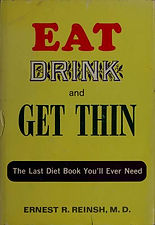 Eat, drink, and get thin: The Last Diet Book You'll Ever Need