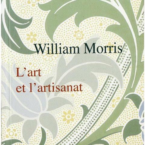 L'art et l'artisanat, William Morris, 1889