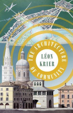 The Architecture of Community, Léon Krier, 2011