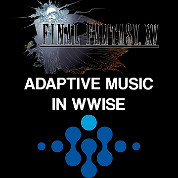 Wwise Adaptive Music FFXV.png
