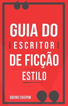 Guia do Escritor de Ficção - Estilo e Reescrita - Bruno Crispim