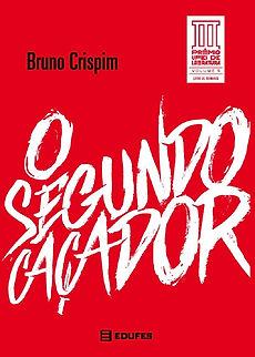 O Segundo Caçador - Bruno Crispim - Premio ufes de literatura