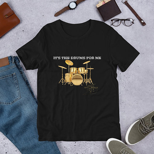 IT'S THE DRUMS FOR ME Short-Sleeve Unisex T-Shirt