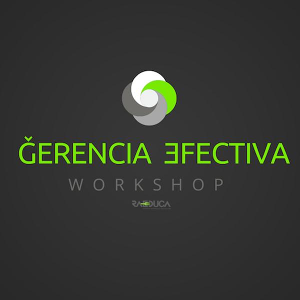 WORKSHOP GERENCIA EFECTIVA