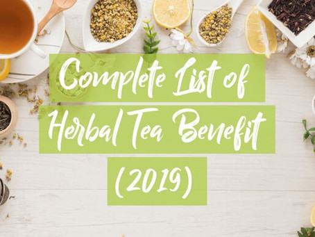 Complete list of herbal tea benefit (2019)
