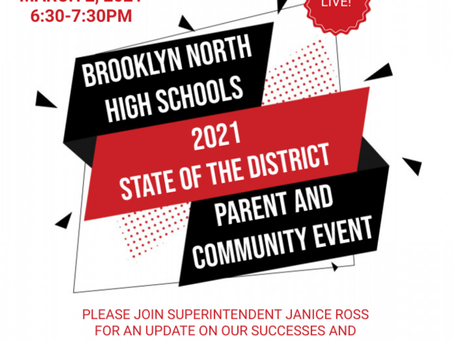 Brooklyn North High Schools Presents: State of the District Parent and Community Event