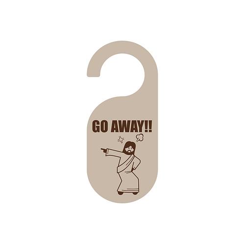 jesus says go away doorknob sign