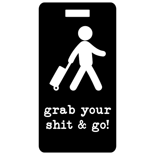 grab your shit bag and luggage tag