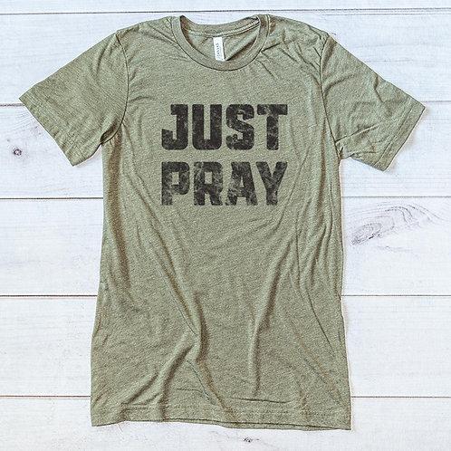 Just Pray Mens Tee
