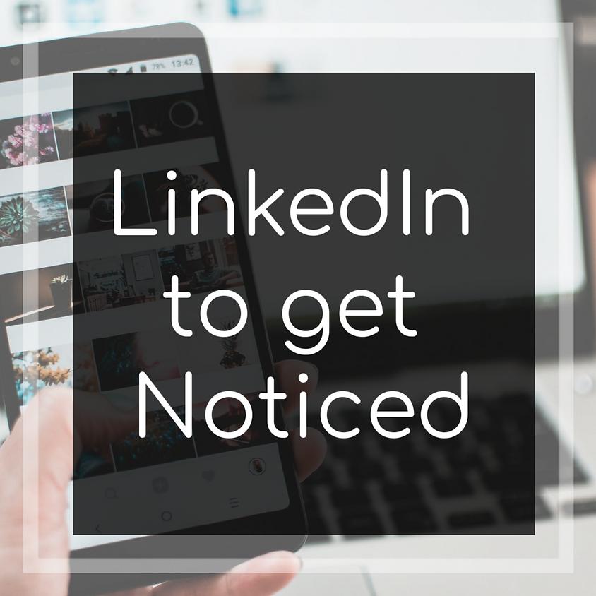 LinkedIn To Get Noticed