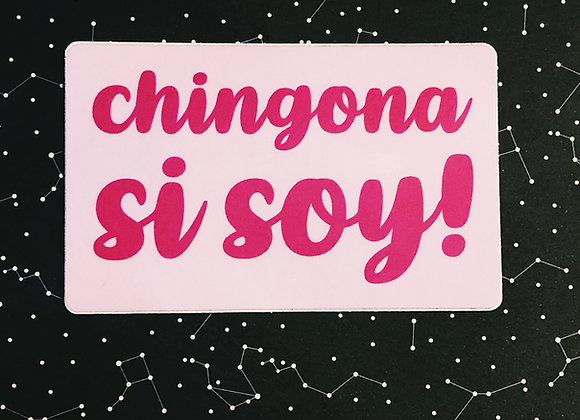 Chingona Si Soy Sticker