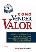 Como Vender Valor - Segunda Edição