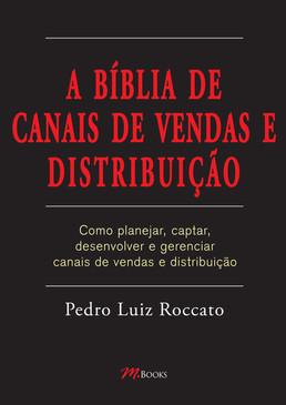 A Bíblia de Canais de Vendas e Distribuição