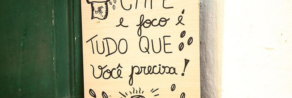Placa Café e Foco