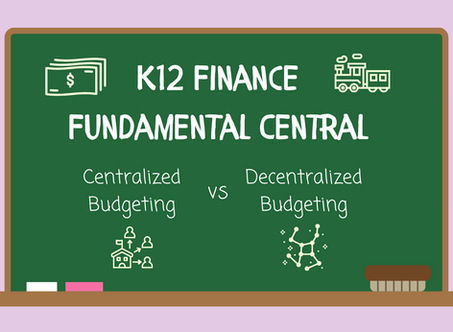 K12 Fundamentals: Centralized vs. Decentralized Budgeting