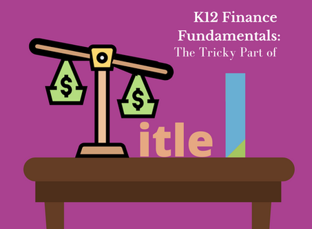 K12 Finance Fundamentals: The Tricky Part of Title I
