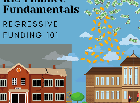 K12 Finance Fundamentals: Regressive Funding