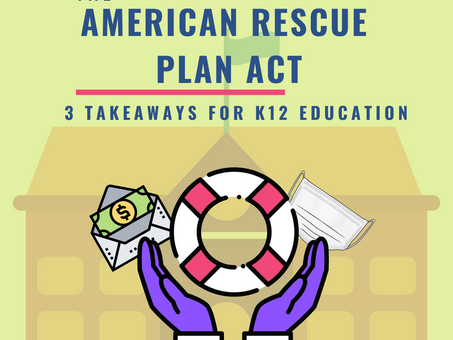 March Money Madness: Three Key Takeaways of the American Rescue Plan Act and K12 Finance