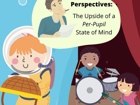 Perspectives: The Upside of a Per-Pupil State of Mind