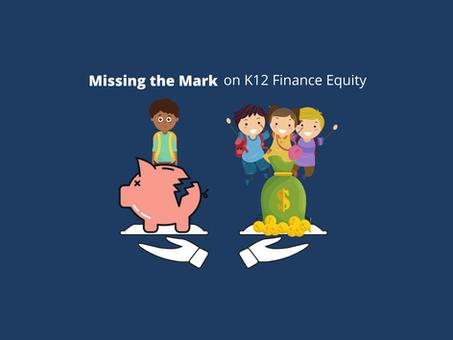 Missing the Mark on K12 Finance Equity