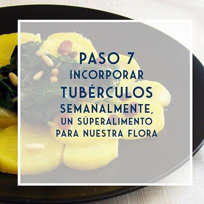 PASO 7 - Incorporar tubérculos