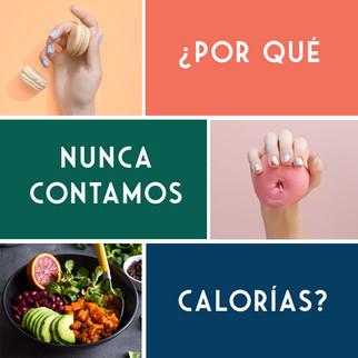 ¿Por qué nunca contamos calorías ni hablamos de ellas?