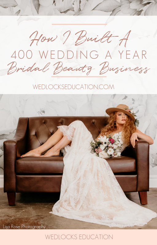 How I Built A 400 Wedding A Year Bridal Beauty Business