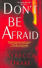 Don't Be Afraid by Rebecca Drake