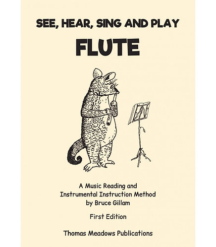 See, Hear, Sing and Play - Flute by Bruce Gillam