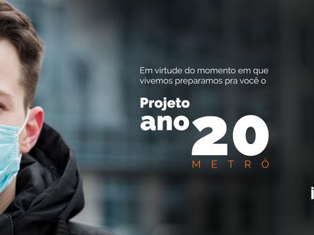 Projeto Ano 20 Metrô para você