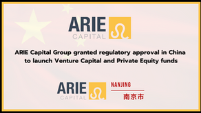 ARIE CAPITAL GROUP GRANTED REGULATORY APPROVAL IN CHINA TO LAUNCH VENTURE CAPITAL AND PRIVATE EQUITY